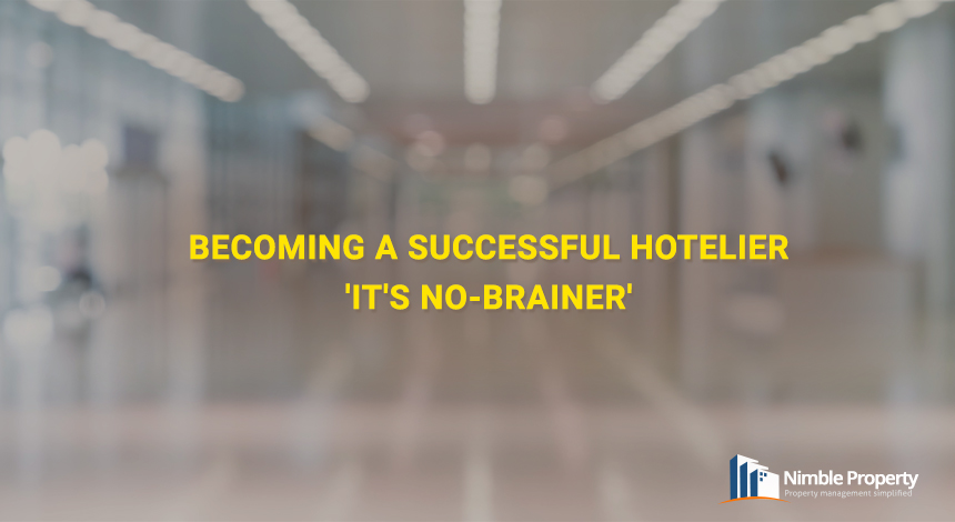 Being a succesful hotelier it's no brainer